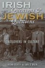 Irish Questions and Jewish Questions: Crossovers in Culture (Irish Studies) Cover Image