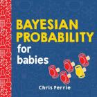 Bayesian Probability for Babies Cover Image