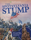 The Spotsylvania Stump: What an Artifact Can Tell Us about the Civil War Cover Image
