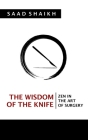 The Wisdom of the Knife: Zen in the Art of Surgery Cover Image