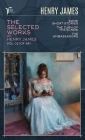 The Selected Works of Henry James, Vol. 02 (of 24): Some Short Stories; The Turn of the Screw; The Ambassadors Cover Image