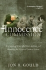 The Innocence Commission: Preventing Wrongful Convictions and Restoring the Criminal Justice System Cover Image