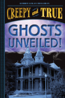Ghosts Unveiled! (Creepy and True #2) Cover Image