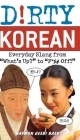 Dirty Korean: Everyday Slang from Cover Image