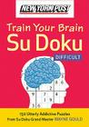 New York Post Train Your Brain Su Doku: Difficult: 150 Utterly Addictive Puzzles Cover Image