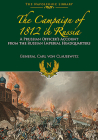 The Campaigns of 1812 in Russia: A Prussian Officer's Account from the Russian Imperial Headquarters (Napoleonic Library) Cover Image