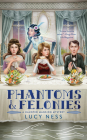 Phantoms and Felonies (A Haunted Mansion Mystery #2) Cover Image