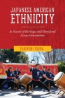 Japanese American Ethnicity: In Search of Heritage and Homeland Across Generations Cover Image