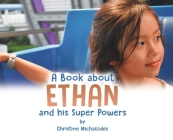 A Book About Ethan: And His Super Powers Cover Image