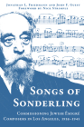 Songs of Sonderling: Commissioning Jewish Émigré Composers in Los Angeles, 1938-1945 (Modern Jewish History) Cover Image