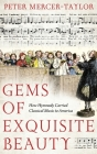 Gems of Exquisite Beauty: How Hymnody Carried Classical Music to America Cover Image