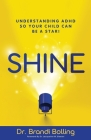 Shine: Understanding ADHD So Your Child Can Be a Star! Cover Image
