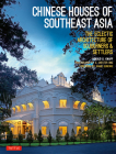 Chinese Houses of Southeast Asia: The Eclectic Architecture of Sojourners and Settlers Cover Image