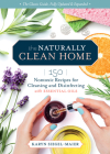 The Naturally Clean Home, 3rd Edition: 150 Nontoxic Recipes for Cleaning and Disinfecting with Essential Oils Cover Image