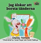 I Love to Brush My Teeth: Swedish Edition (Swedish Bedtime Collection) Cover Image