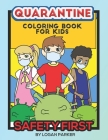 Quarantine Coloring Book for kids: Coloring book to help kids play and stay clean and safe Cover Image