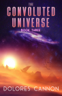 The Convoluted Universe: Book Three (The Convoluted Universe series) Cover Image