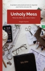 Unholy Mess: What the Bible Says About Clutter Cover Image