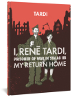 I, Rene Tardi, Prisoner Of War In Stalag IIB Vol. 2: My Return Home Cover Image