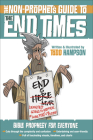 The Non-Prophet's Guide(tm) to the End Times: Bible Prophecy for Everyone Cover Image