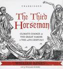 The Third Horseman: Climate Change and the Great Famine of the 14th Century Cover Image