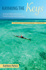 Kayaking the Keys: 50 Great Paddling Adventures in Florida's Southernmost Archipelago Cover Image