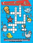 Crossword Puzzles for Kids: Easy Picture Crosswords for Young Kids: Easy Picture Crosswords for Young Children Cover Image