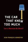 The Car That Knew Too Much: Can a Machine Be Moral? Cover Image