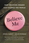 Believe Me: How Trusting Women Can Change the World Cover Image