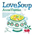 Love Soup: 160 All-New Vegetarian Recipes Cover Image