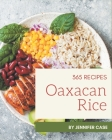 365 Oaxacan Rice Recipes: An Oaxacan Rice Cookbook from the Heart! Cover Image