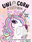 Unicorn Activity Book for Kids Ages 4-8: A Fun Kid Workbook Game For Learning, Coloring, Dot To Dot, Mazes, Word Search and More! Cover Image