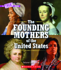 The Founding Mothers of the United States (A True Book) (Library Edition) (A True Book: Women's History in the U.S.) Cover Image