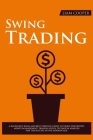 Swing Trading: A beginner's rules and best strategy guide to trade for profits. Money management, trading stock, technical analysis f Cover Image
