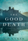 The Good Death: A Somershill Manor Mystery (Somershill Manor Mysteries) Cover Image