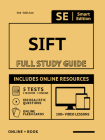 Sift Full Study Guide: Complete Subject Review with Online Videos, 5 Full Practice Tests, Realistic Questions Both in the Book and Online Plu Cover Image