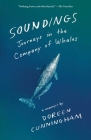 Soundings: Journeys in the Company of Whales: A Memoir Cover Image