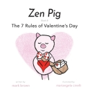Zen Pig: The 7 Rules of Valentine's Day Cover Image