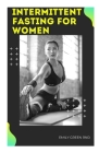 Intermittent Fasting for Women: Book guide on intermittent fasting for women Cover Image