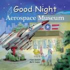 Good Night Aerospace Museum (Good Night Our World) Cover Image