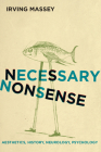 Necessary Nonsense: Aesthetics, History, Neurology, Psychology (Cognitive Approaches to Culture) Cover Image