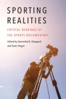 Sporting Realities: Critical Readings of the Sports Documentary (Sports, Media, and Society) Cover Image