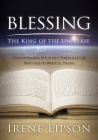 Blessing the King of the Universe: Transforming Your Life Through the Practice of Biblical Praise Cover Image