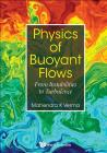 Physics of Buoyant Flows: From Instabilities to Turbulence Cover Image