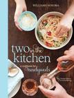 Two in the Kitchen (Williams-Sonoma): A Cookbook for Newlyweds Cover Image