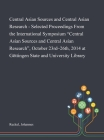 Central Asian Sources and Central Asian Research - Selected Proceedings From the International Symposium