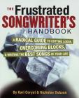 The Frustrated Songwriter's Handbook: A Radical Guide to Cutting Loose, Overcoming Blocks & Writing the Best Songs of Your Life Cover Image