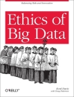 Ethics of Big Data: Balancing Risk and Innovation Cover Image