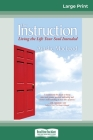 The Instruction: Living the Life Your Soul Intended (16pt Large Print Edition) Cover Image