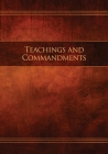 Teachings and Commandments, Book 1 - Teachings and Commandments: Restoration Edition Paperback Cover Image